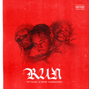 Album Run (Explicit) from Pitt Tha Kid