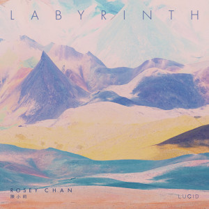 Album Labyrinth (Enhanced by LUCID) from Rosey Chan