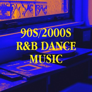 Album 90S/2000S R&b Dance Music from 90s Maniacs