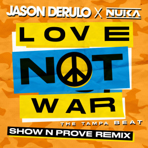 Love Not War (The Tampa Beat) (Show N Prove Remix)