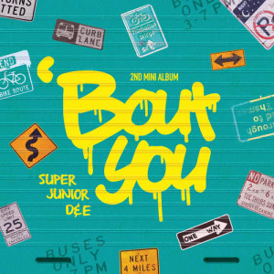 Super Junior-D&E的專輯'Bout You