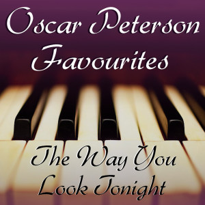 The Way You Look Tonight Oscar Peterson Favourites