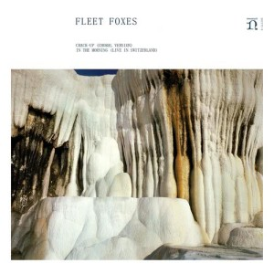 Album Crack-Up (Choral Version) / In The Morning (Live in Switzerland) from Fleet Foxes