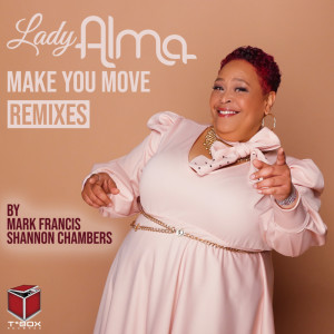 Album Make You Move (Mark Francis & Shannon Chambers Remixes) from Lady Alma