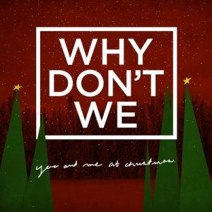 Why Don't We的專輯You and Me at Christmas