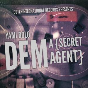 Album Dem a (Secret Agent) from Yami Bolo
