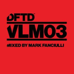 Album DFTD VLM03 mixed by Mark Fanciulli from Various Artists