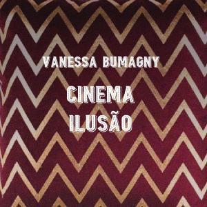 Album Cinema Ilusão from Vanessa Bumagny