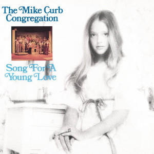 Album Song For A Young Love from The Mike Curb Congregation