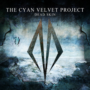 Dead Skin 2008 Cyan Velvet Project