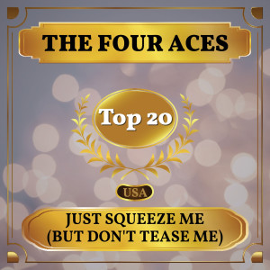 Album Just Squeeze Me (But Don't Tease Me) from The Four Aces