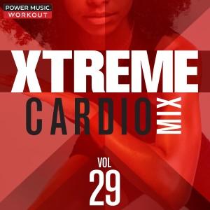 Power Music Workout的專輯Xtreme Cardio Mix 29 (Nonstop Workout Mix 140-155 BPM)