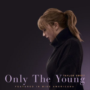 Download Lagu Taylor Swift - Only The Young