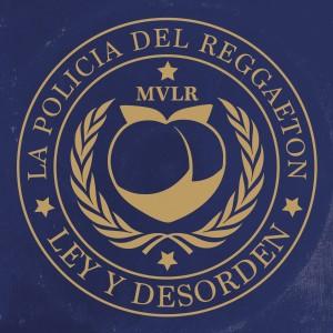 Album La Policía del Reggaeton (Ley y Desorden) from Mueveloreina