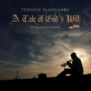 A Tale Of God's Will (A Requiem For Katrina) 2007 Terence Blanchard