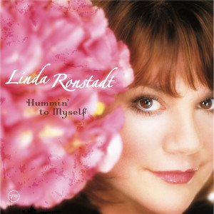 Hummin' To Myself 2004 Linda Ronstadt