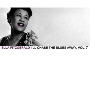 Ella Fitzgerald的專輯I'll Chase the Blues Away, Vol. 7
