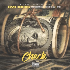 Album Check (feat. Mista Commercial, Dune By Da Way & Javee) (Explicit) from Kam Hicks
