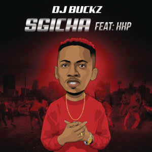 Listen to Sgicha song with lyrics from DJ Buckz