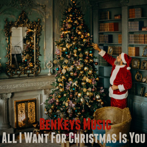 Album All I Want for Christmas Is You from BenKeys Music