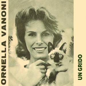 Listen to Un Grido song with lyrics from Ornella Vanoni