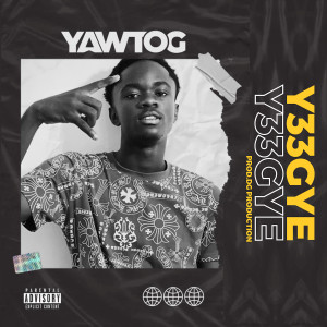 Album Y33gye from Yaw Tog