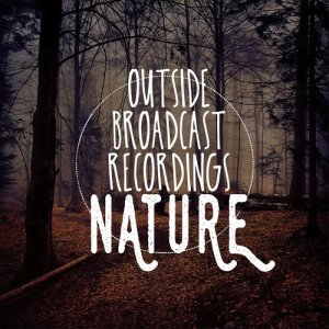 Outside Broadcast Recordings: Nature