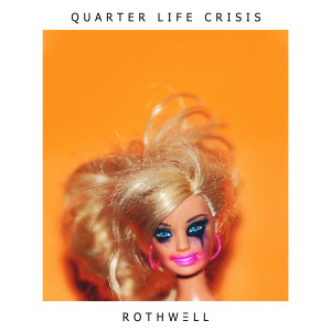 Album Quarter Life Crisis from Rothwell