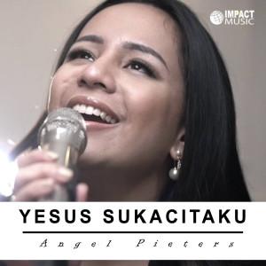 Yesus Sukacitaku dari Angel Pieters