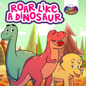 Happy Tunes的專輯Roar Like a Dinosaur