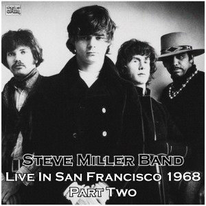 Album Live In San Francisco 1968 Part Two from Steve Miller Band