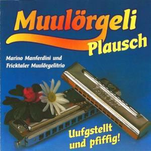Album Happy Swiss Folk Music: Muulörgeli Plausch - Ufgstellt und Pfiffig from Marino Manferdini