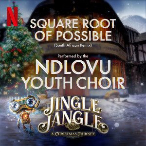 Album Square Root of Possible (South African Remix) from Ndlovu Youth Choir