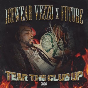 Album Tear The Club Up (feat. Future) (Explicit) from Icewear Vezzo