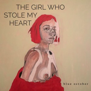 Album The Girl Who Stole My Heart from Blue October
