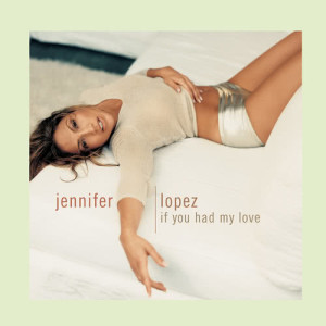 Jennifer Lopez的專輯If You Had My Love