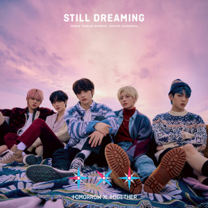 TOMORROW X TOGETHER的專輯STILL DREAMING