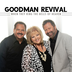 Album When They Ring The Bells Of Heaven from Goodman Revival
