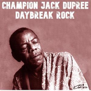 Album Daybreak Rock from Champion Jack Dupree