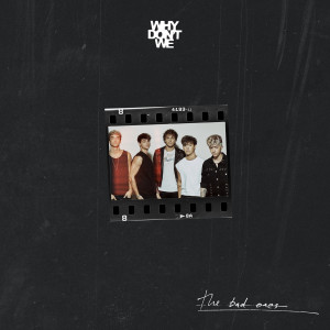 Album The Bad Ones from Why Don't We