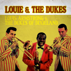 Louis Armstrong的專輯Louie and the Dukes