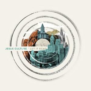 Album Let It Echo from Jesus Culture
