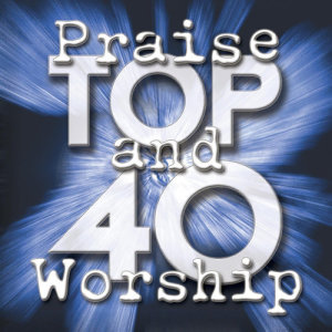 Album Praise And Worship Top 40 from Maranatha! Praise Band