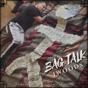 Album Bag Talk (Explicit) from J Woods