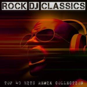Album Rock DJ Classics - Top 40 Hits Remix Collection from Various Artists