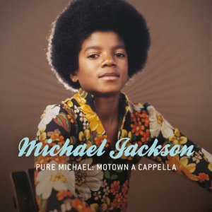 Michael Jackson的專輯Pure Michael: Motown A Cappella