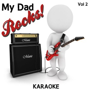 Album My Dad Rocks! - Karaoke, Vol. 2 from Music Factory Karaoke