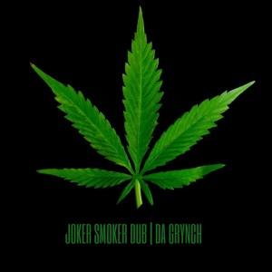Album Joker Smoker Dub from Da Grynch