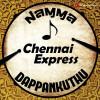 Various Artists Album Namma Chennai Express Dappankuthu Mp3 Download