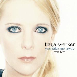 You Take Me Away 2008 Katja Maria Werker